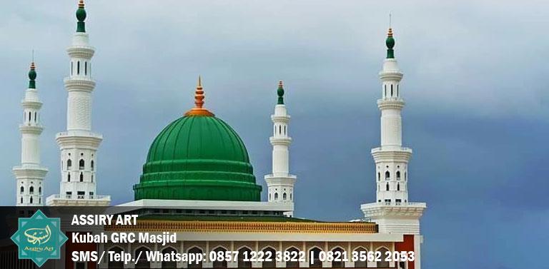 Kubah GRC Masjid, Memberikan Banyak Keuntungan dan Kelebihan, Simak Penjelasan Berikut Ini…